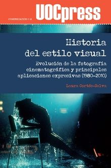 Tres Décadas De Estilo Visual En El Cine. Evolución De La Fotografía Cinematográfica Y Principales Aplicaciones Expresivas (1980-2010)