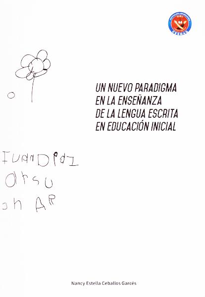Un nuevo paradigma en la enseñanza de la lengua escrita en educación inicial
