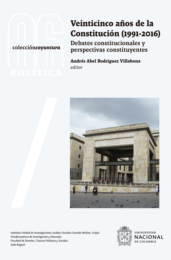 Veinticinco años de la Constitución (1991-2016). Debates constitucionales y perspectivas constituyentes