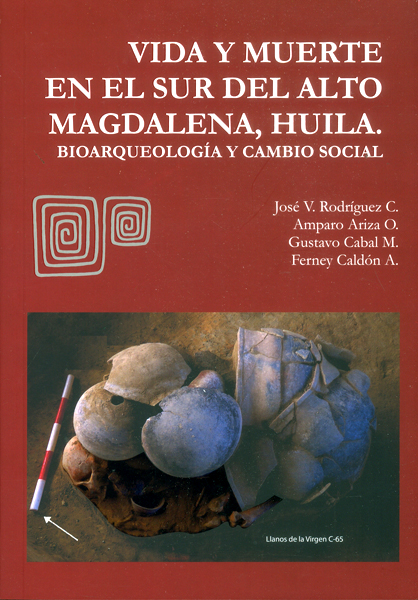 Vida y muerte en el Sur del Alto Magdalena, Huila. Bioarqueología y cambio social