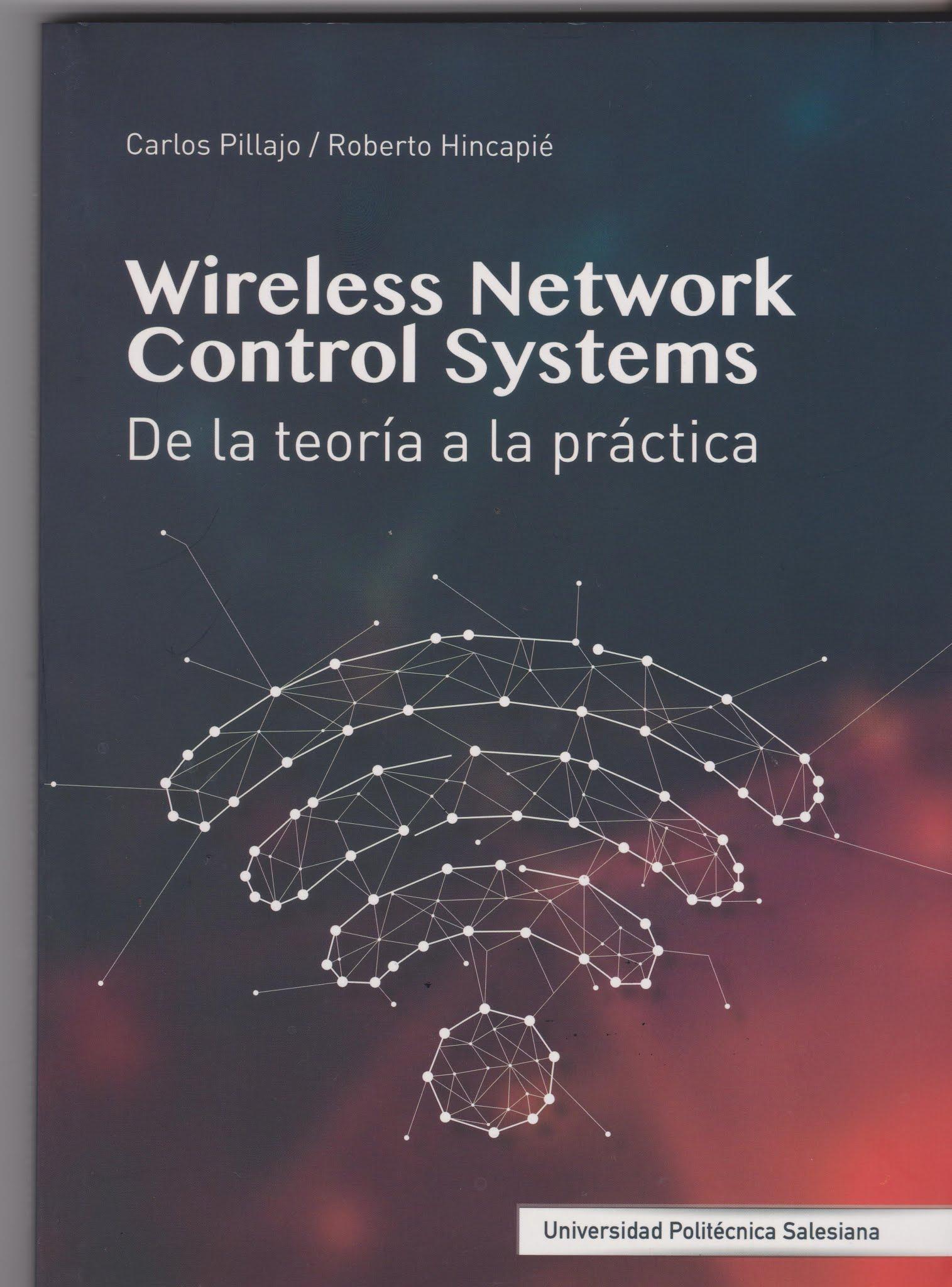 Wireless Network Control Systems.de La Teoría De La Práctica