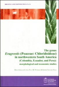 The genus eragrostis (Poaceae: Chloridoideae) in northwestern south America  (Colombia, Ecuador, and Perú):  morphological and taxonomic studies