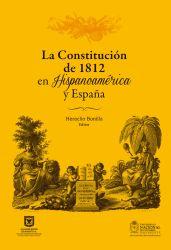 La Constitución de 1812 en Hispanoamérica y España