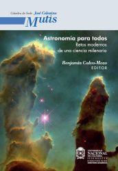 Astronomía para todos. Retos modernos de una ciencia milenaria
