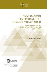 Evaluación integral del riesgo volcánico. Estudio de caso: el Cerro volcán Machín Colombia