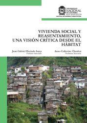 Vivienda social y reasentamiento, una visión crítica desde el hábitat