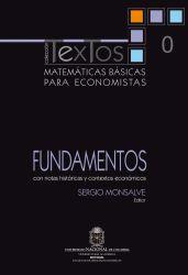 Matemáticas básicas para economistas. Vol. 0. Fundamentos (Con notas históricas y contextos económicos)