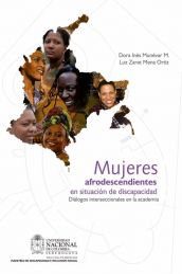 Mujeres afrodescendientes en situación de discapacidad. Diálogos interseccionales en la academia