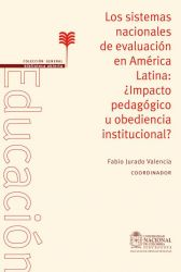 Los sistemas nacionales de evaluación en América Latina: ¿impacto pedagógico u obediencia institucional?
