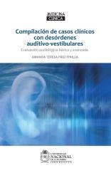 Compilación de casos clínicos con desórdenes auditivo-vestibulares. Evaluación audiológica básica y avanzada