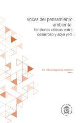 Voces del pensamiento ambiental. Tensiones críticas entre desarrollo y abya yala
