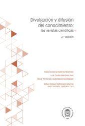 Divulgación y difusión de conocimiento: las revistas científicas. 2ª edición