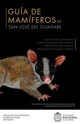 Guía de mamíferos de San José del Guaviare. Guía de Campo del Instituto de Ciencias Naturales n.º 25