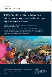 Estándar ambiental y derechos ambientales en posacuerdos de paz : algunos estudios de caso