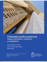 Problemática jurídica posdoctoral: Debates iusfilosóficos, iusteóricos y iusdogmáticos