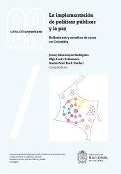 La implementación de políticas públicas y la paz: reflexiones y estudios de casos en Colombia