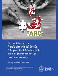 Fuerza Alternativa Revolucionaria del Común. El largo camino de la lucha armada a lucha política democrática
