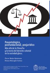 Posontológico, posfundacional, posjurídico. Más allá de la filosofía y la teoría del derecho colonial en la sociedad GloCal
