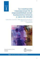 La construcción organizacional de la responsabilidad social: fundamentos teóricos y casos de estudio