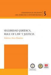 Seguridad jurídica, rule of law y justicia