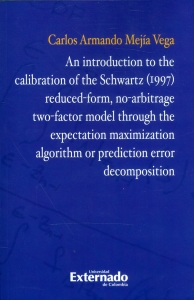 An introduction to the calibration of the Schwartz (1997) reduced-form. no-arbitrage two-factor model through the expectation maximization algorithm or prediction error decomposition