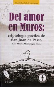 Del Amor en Muros: Criptología poética de San Juan de Pasto
