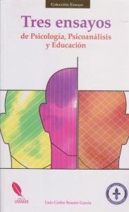 Tres Ensayos de psicología, psicoanálisis y educación. COLECCIÓN ENSAYO
