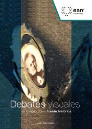 Debates Visuales. La imagen como fuente histórica.