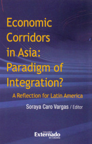 Economic Corridors in Asia: Paradigm of Integration?. A Reflection for Latin America