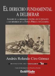 El derecho fundamental a deliberar. Análisis de la moralidad política de su privación a los miembros de la fuerza pública en Colombia