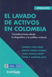 El Lavado De Activos En Colombia. Consideraciones desde la dogmática y la política criminal -  Segunda edición