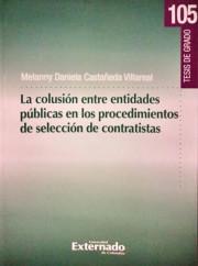 La colusión entre entidades públicas en los procedimientos de selección de contratistas -Tesis de grado N. 105