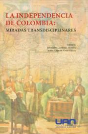 La independencia de Colombia: miradas transdiciplinarias