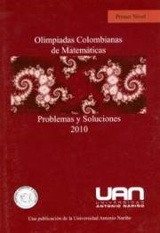Olimpiadas colombianas de matemáticas problemas y soluciones. Primer nivel (2010)