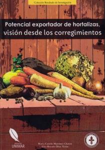 Potencial Exportador de Hortalizas, Visión desde los Corregimientos. colección Resultados de Investigación