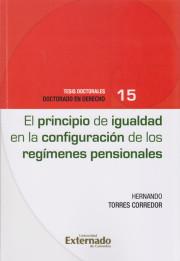 Principio de Igualdad en la Configuración de los Regímenes Pensionales. Tesis doctorales Doctorado en Derecho n.º 15