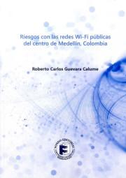 Riesgos con las redes Wi-Fi públicas del centro de Medellín, Colombia
