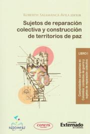 Sujetos de Reparación colectiva y Construcción de Territorios de Paz