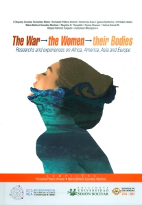 The war-the women-their bodies.Researchs and experiences on Africa, America, Asia and Europe