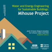 Water and Energy Engineering for Sustainable Buildings. Mihouse Project