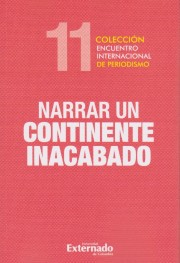 XI Encuentro Internacional de Periodismo. Narrar un continente inacabado